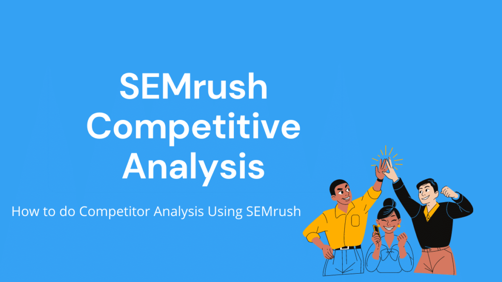 How to do Competitor Analysis Using SEMrush featured image
